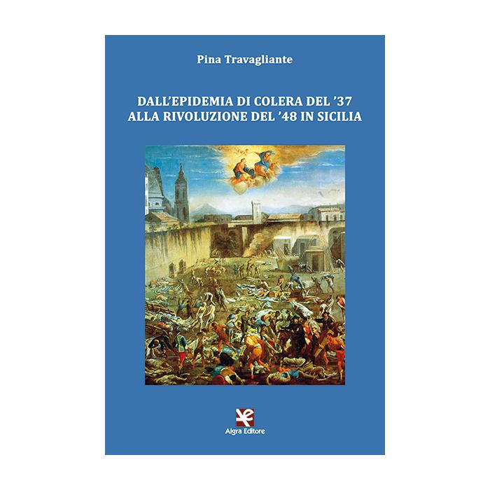 dallepidemia-di-colera-del-37-alla-rivoluzione-del-48-in-sicilia-pina-travagliante