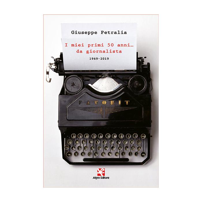 i-miei-primi-50-anni-da-giornalista-giuseppe-petralia