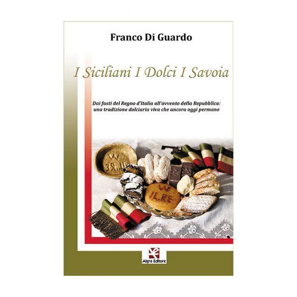 i-siciliani-i-dolci-i-savoia-franco-di-guardo