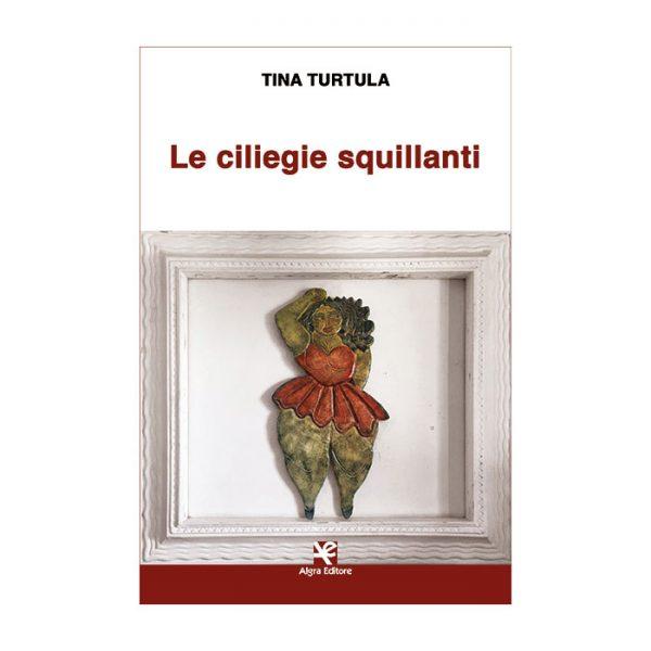 le-ciliegie-squillanti-tina-turtula