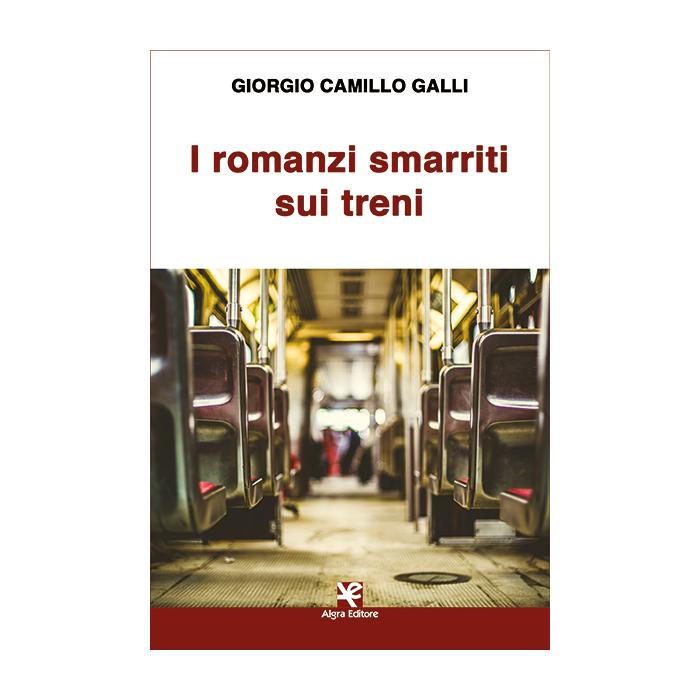 i-romanzi-smarriti-sui-treni-giorgio-camillo-galli