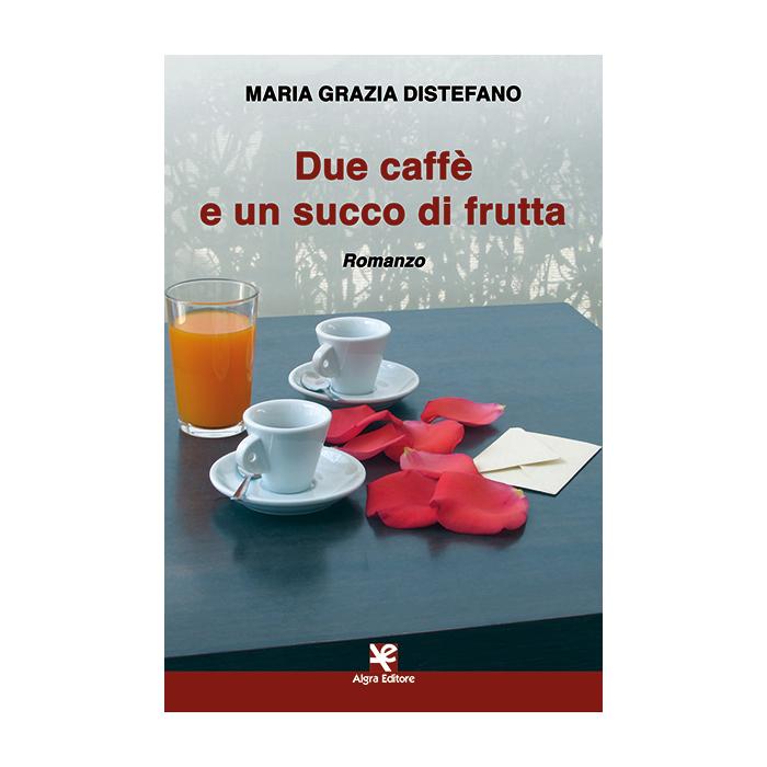 due-caffe-e-un-succo-di-frutta-maria-grazia-distefano