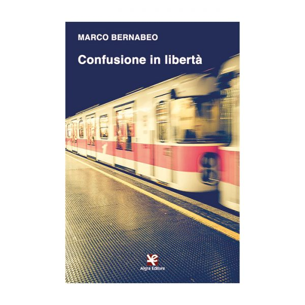 confusione-in-liberta-marco-bernabeo